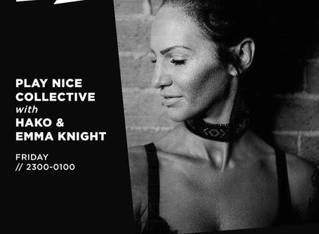 Reprezent Radio: Play Nice w/ Hako & Emma Knight