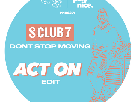PN0037: S Club 7 - Don't Stop Moving - Act On Edit (FREE DOWNLOAD)