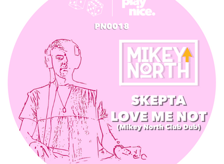 PN0018: Skepta - Love Me Not (Mikey North Club Dub) (FREE DOWNLOAD)🎲🎲