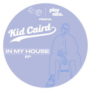 PN0035: Kid Caird - In My House (EP)    🎲🎲