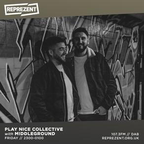 Reprezent Radio - Play Nice w/ Middle Ground & Cayden Akerman