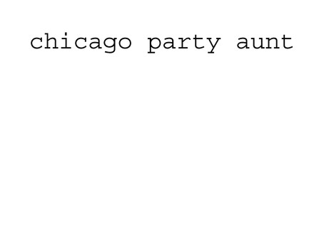 Chicago Party Aunt