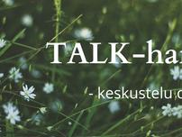 TALK-hankkeessa puhutaan