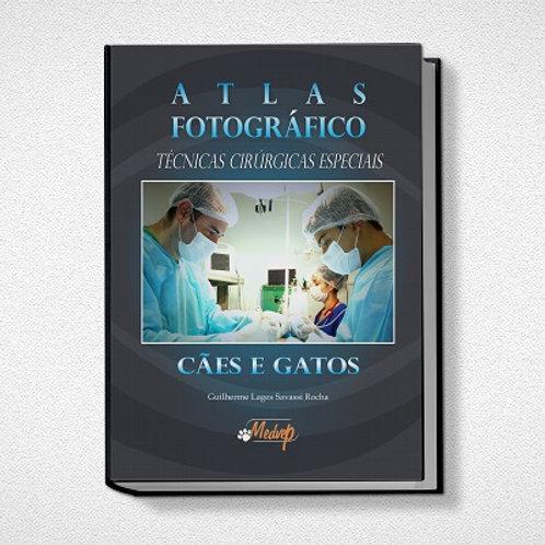 Atlas Fotográfico Técnicas Cirúrgicas Especiais Cães e Gatos