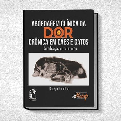 Abordagem Clínica da Dor Crônica em Cães e Gatos