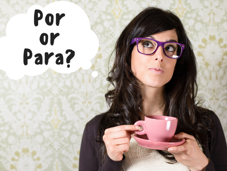 A2 Level. How to use POR, PARA and PORQUE. Basic Spanish Grammar
