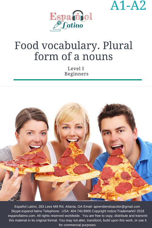 Food vocabulary and the plural form of a nouns.