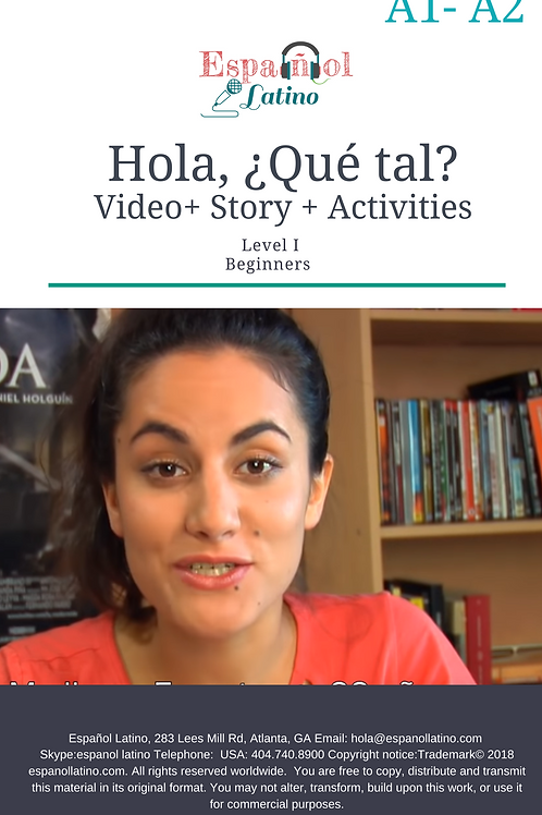 Hola, ¿Qué tal?. Video + Story + Activities