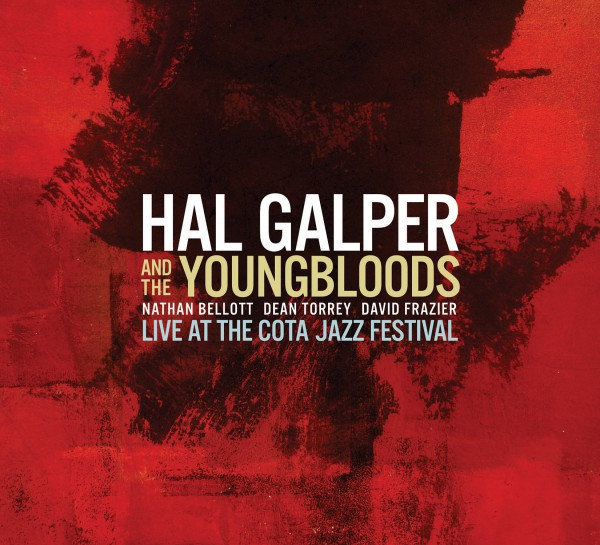 Hal Galper & The Youngbloods: Live at the COTA Jazz Festival (CD)