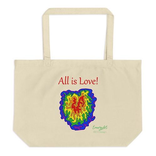 All is Love! Large organic tote bag
