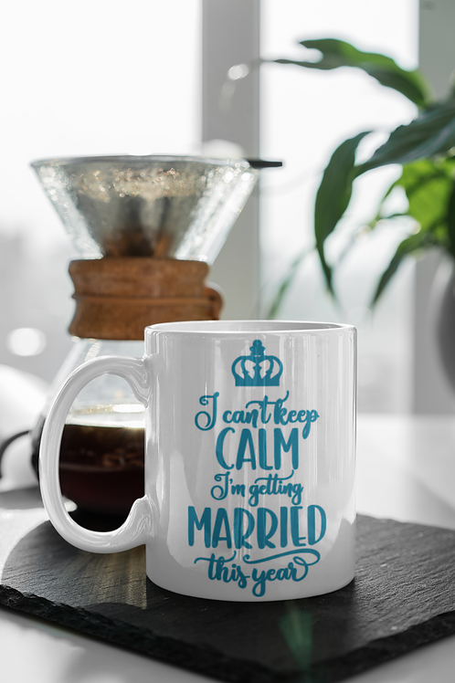 "Mug ""I can't keep calm I am getting married this year"" personnalisable"