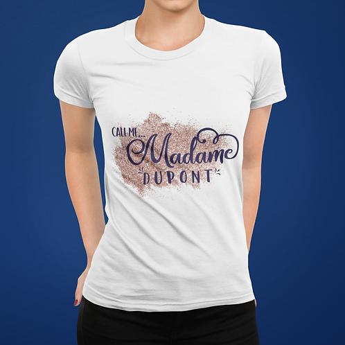 "T-shirt ""Call me Madame"" personnalisé"