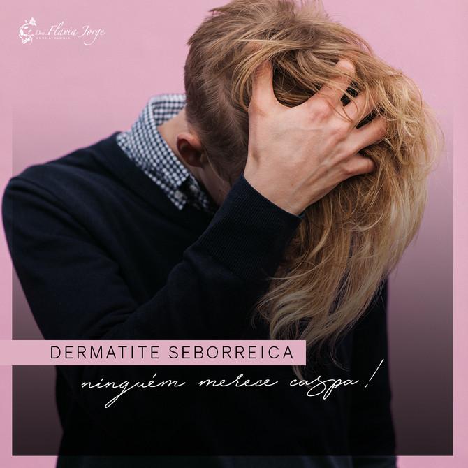 Dermatite Seborreica – ninguém merece caspa!