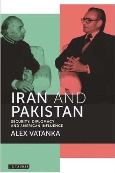 Iran & Pakistan: Security, Diplomacy and American Influence