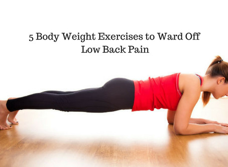 5 Body Weight Exercises to Ward Off Low Back Pain