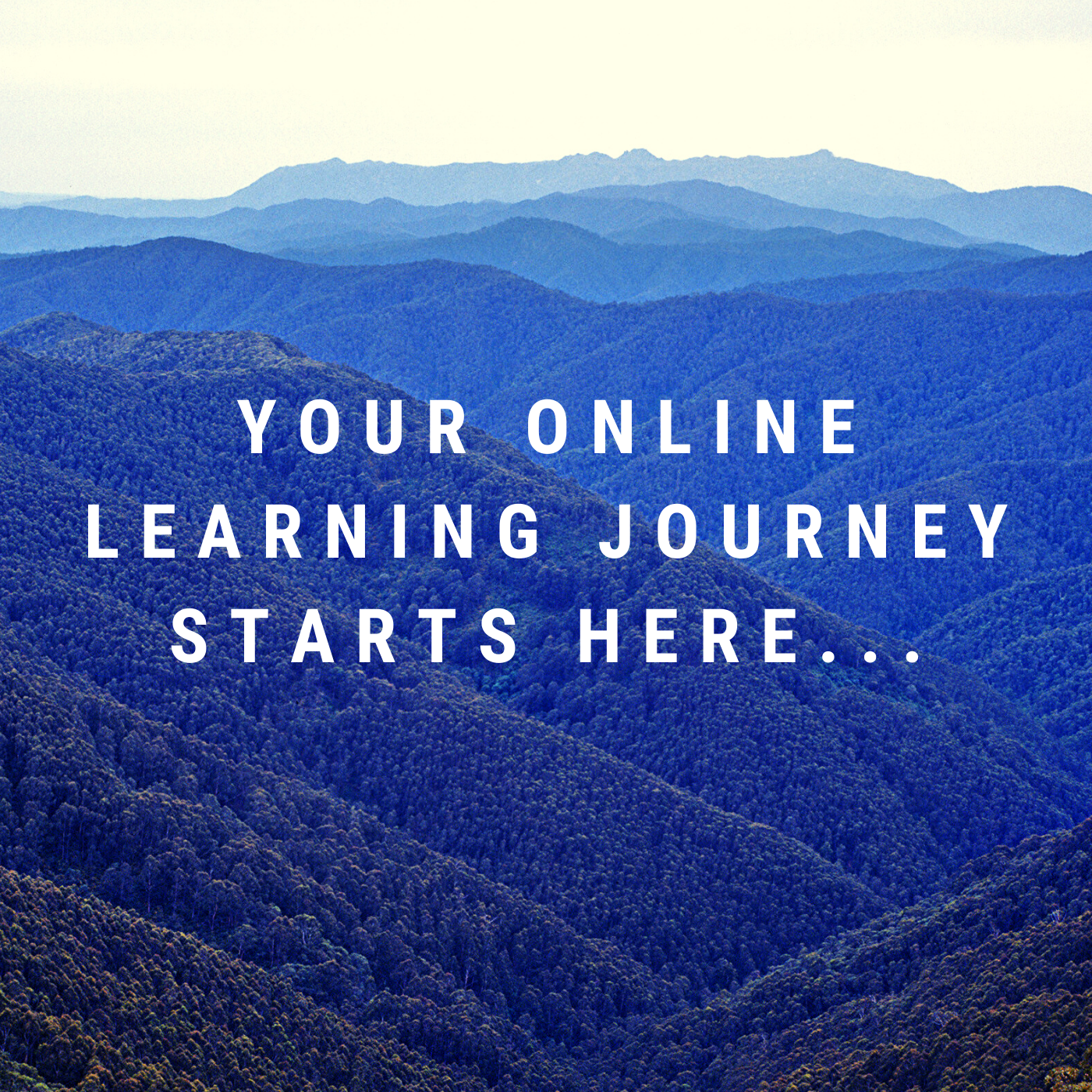 Your online learning journey starts here