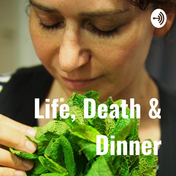LIFE, DEATH & DINNER