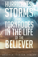 Hurricanes, Storms & Tornadoes In The Life of the Believer