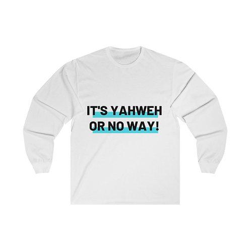 """Yahweh or No Way"" Unisex Long Sleeve Tee"
