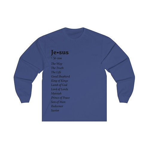 """Jesus Definition"" Unisex Long Sleeve Tee"