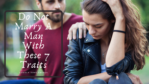 Do Not Marry a Man With These 7 Traits