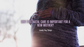 Why postnatal care is important for a new mother?