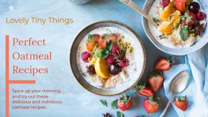 Perfect Oatmeal Recipes