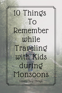 Traveling with kids during monsoons