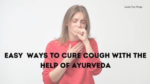 Easy Ways to Cure Cough with the help of Ayurveda