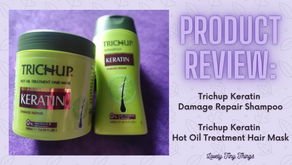 Product Review: Trichup Keratin Shampoo and Trichup Keratin Hot Oil Treatment Hair Mask