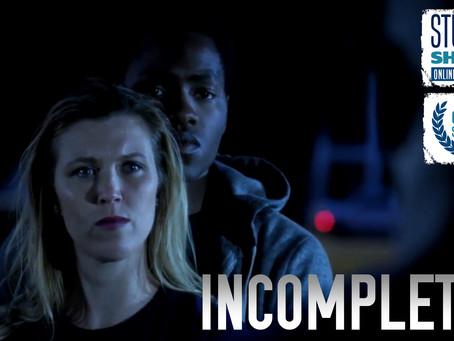 """Incomplete"" Premiere @ Student Shorts Film Festival"