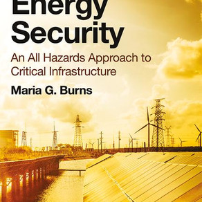 Book: Managing Energy Security: An All Hazards Approach to Critical Infrastructure