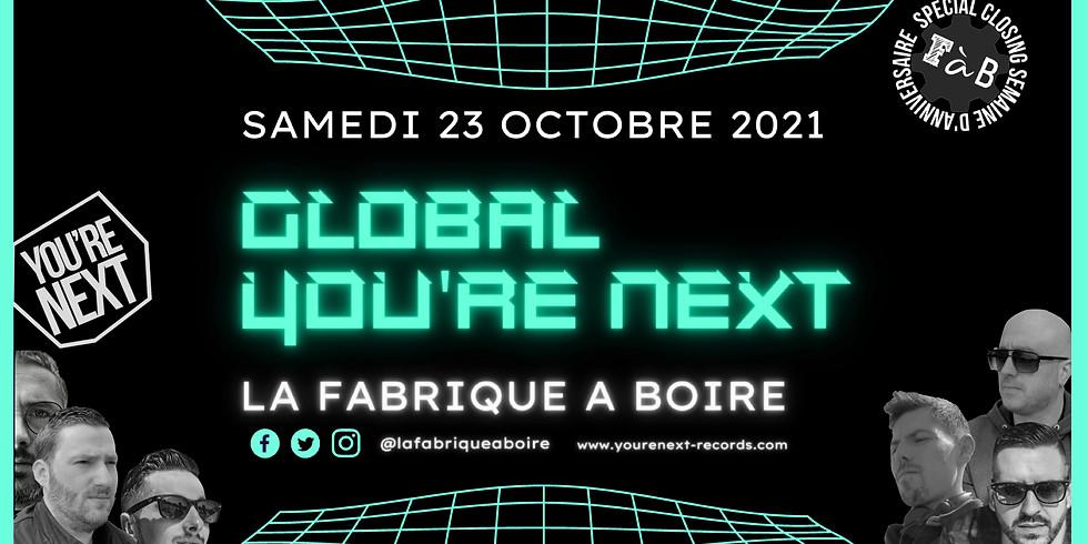 Global You're Next @ La Fabrique à Boire Birthday !!