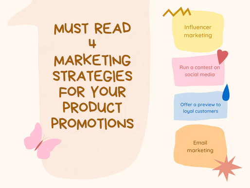 MUST READ 4 MARKETING STRATEGIES FOR YOUR PRODUCT PROMOTIONS