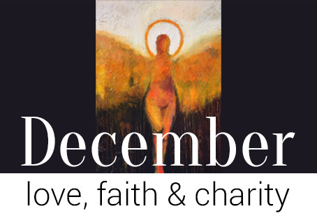 DECEMBER - A Month of Faith & Charity