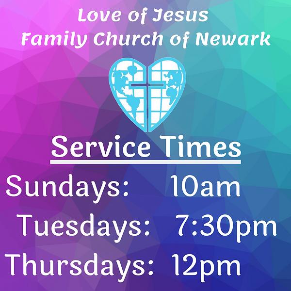 SERVICE TIMES Love of Jesus Family Churc
