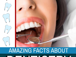 Amazing Facts About Dentistry