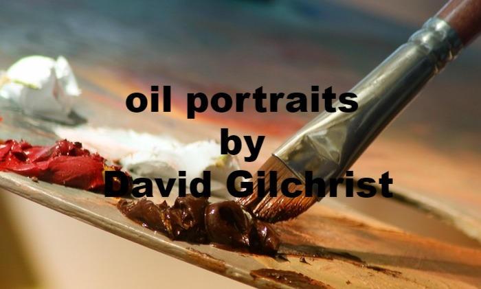 oil portraits by david gilchrist.jpg