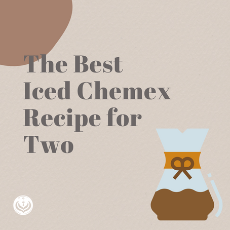 The Best Iced Chemex for Two Recipe... Ever.