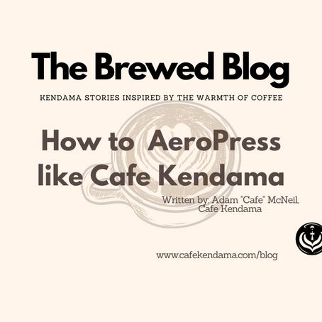 How to AeroPress like Cafe Kendama