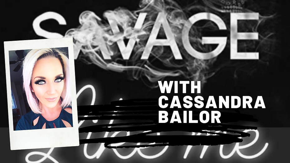 Savage Like Me with Cassandra Bailor.png
