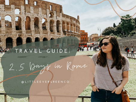 Travel Guide: 2.5 Days in Rome