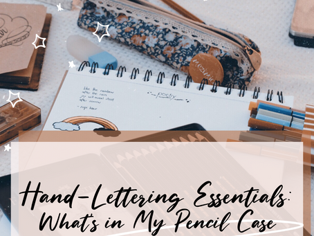 Hand-Lettering Essentials: What's in My Pencil Case