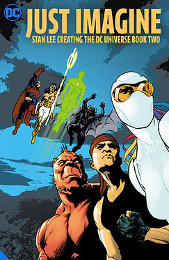 Just Imagine Stan Lee Creating the DC Universe Book Two