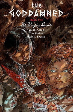 The Goddamned Vol. 2: The Virgin Brides