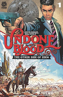 Undone By Blood (or The Other Side of Eden) #1