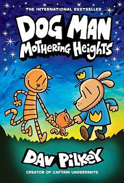 Dog Man Vol. 10: Mothering Heights (Hardcover)