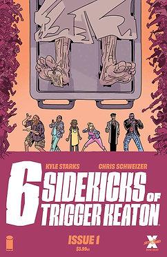 6 Sidekicks of Trigger Keaton #1