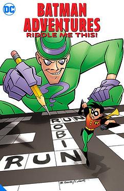 Batman Adventures: Riddle Me This!