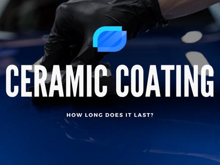 How Long Does Ceramic Coating Last